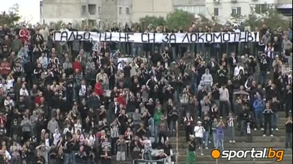 Ултрасите: Гальо, ти не си за Локомотив !!!