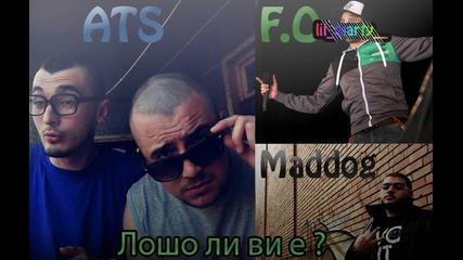 Ats feat. F.o. & Maddog - Лошо ли ви е ?