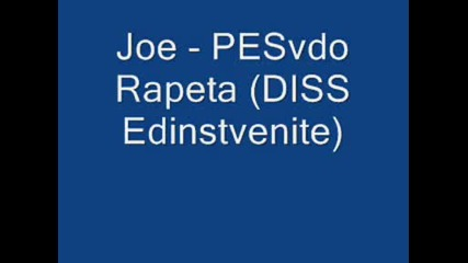 Joe - Pesvdo Rapeta (diss Edinstvenite).wmv