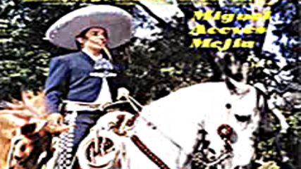 Miguel Aceves Mejia - El Cantador
