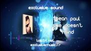 Трябва да се чуе !!!! Sean Paul - She Doesn't Mind (cdq) Full New Single