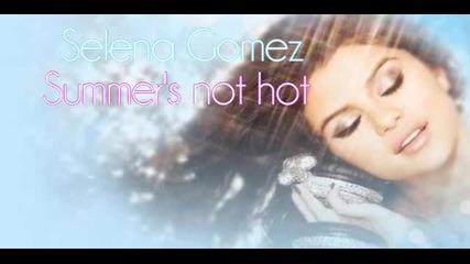 Selena Gomez - Summers not hot