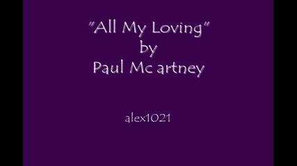 Paul Mcartney - All My Loving ( Пол Макартни Цялата ми любов)