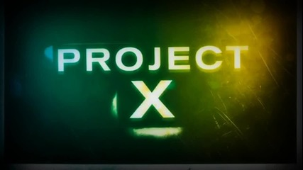 Project X - Official Soundtrack [hd]