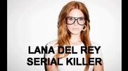 2o12 • Lana Del Rey - Serial Killer + Превод