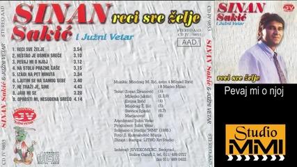 Sinan Sakic i Juzni Vetar - Pevaj mi o njoj (audio 1985)