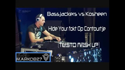 Bassjackers vs. Kosheen - Hide Your Fokt Op Contourtje (tiesto Mash - up)