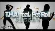 T.h.a. & Pet Roll - Защото тя си ти
