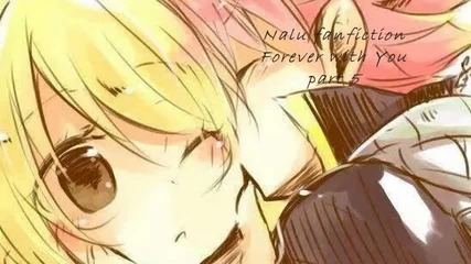 Nalu fanfiction - Forever with you {part 5}
