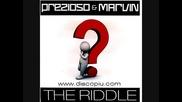 Prezioso & Marvin - The Riddle alternative