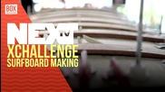 NEXTTV 018: Xchallenge: Как се прави дъска за сърф