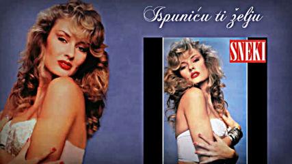 Sneki - Ispunicu ti zelju - Audio 1991