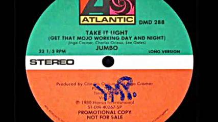 Jumbo - Take It Light Get That Mojo Working Day & Night 1980