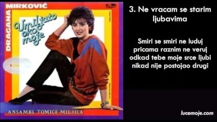 Dragana Mirkovic - 1985 - 03 - Ne vracam se starim ljubavima