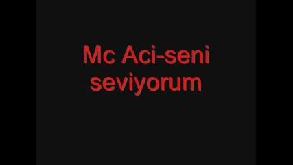 Mc Aci-seni seviyorum