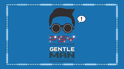 Psy - Gentleman.