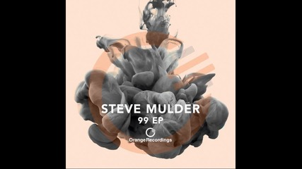 Steve Mulder - 99 (original Mix) [orange Recordings]