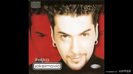 Zeljko Joksimovic - Ne dam nikom da te dira - (Audio 1999)