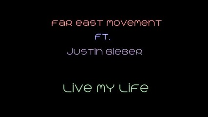 Ц Я Л А Т А! + Превод! Justin Bieber ft. Far East Movement - Live My Life (official Cd - Rip)