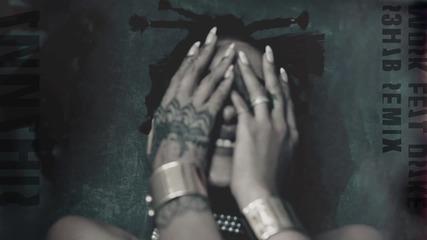 Rihanna feat Drake - Work ( R3hab Remix )