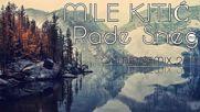 Mile Kitic - Pade sneg Mm remix 2015