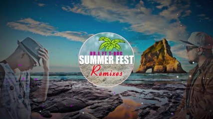 Dr.e Ft T-doc - Summer Fest Moombahton Dr.e Remix