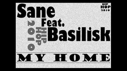Sane feat Basilisk - My home