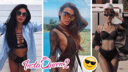 InstaQueen-ки и лято 2019! Вижте как красавиците се наслаждават на топлото време