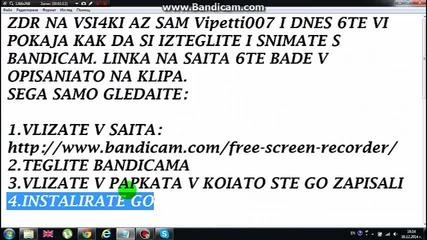 Kak da si izteglite i izpolzvate Bandicam + linka Na Saita