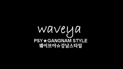 Psy Gangnam Style :)
