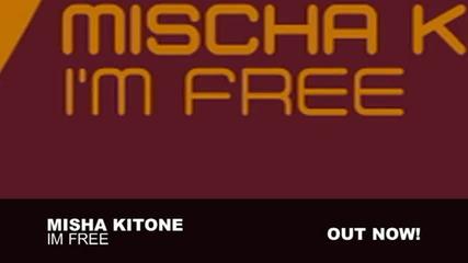 Misha Kitone - Im Free (original Mix)