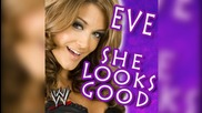Wwe Eve Torres New Theme She Looks Good Remix Version (1st On Yt)