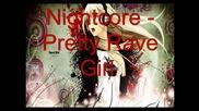 Nightcore - Pretty Rave Girl