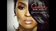 Ciara - Basic Instinct ( U Got Me ) • Basic Instinct 2010
