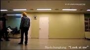 [full ver.] ''look at me '' Baek Chung Kang (performance Practice)