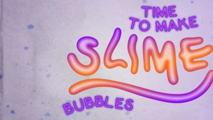 How to make squishy, gooey bubble slime