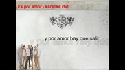 Rbd - Es Por Amor (karaoke)