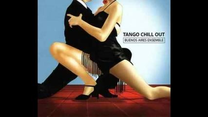 Tango Chill Out - Buenos Aires Ensamble