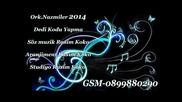 Ork Nazmiler - Dedi Kodu Yapma 2014 Album ;)