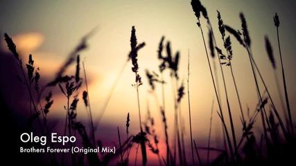 Oleg Espo - Brothers Forever (original Mix) [vendace Records] - Youtube