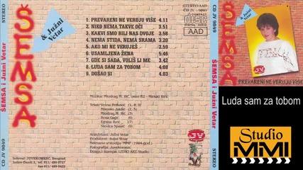 Semsa Suljakovic i Juzni Vetar - Luda sam za tobom (Audio 1984)