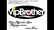 песен писана от Гала за предаването Vip Brother 3 ! Софи Маринова & Ерик - Недей да плачеш