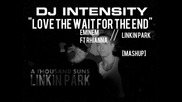 * Remix * Eminem feat Rhianna Vs Linkin Park - Love The Wait For The End