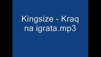 Kingsize - Края На Играта