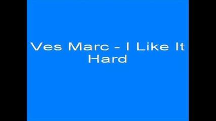 Ves Marc - I Like It Hardsyper Qka Pesen