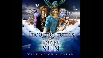 Empire Of The Sun - Walking On A Dream (incognet Remix)