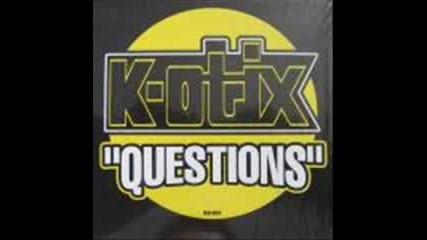 K - Otix - Questions