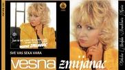 Vesna Zmijanac - Sve vas seka vara - (Audio 1985)