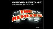 Van Noten & Van Zandt feat Anita Doth - Ain't Gonna Wait on Love (rick De Hey Remix)