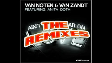 Van Noten & Van Zandt feat Anita Doth - Ain't Gonna Wait on Love (rick De Hey Remix)